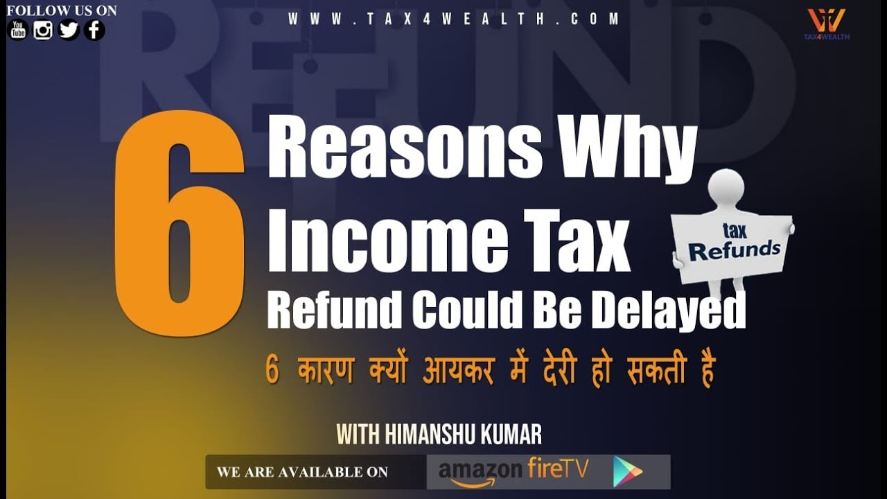 Refund: 6 Reasons Why Income Tax Refund Could Be Delayed