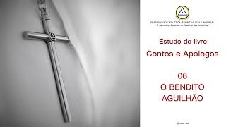 Estudo do livro Contos e Apólogos - 06 O BENDITO AGUILHÃO (apenas áudio)