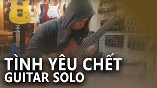 Tinh yeu chet Guitar solo - Minh Nguyen