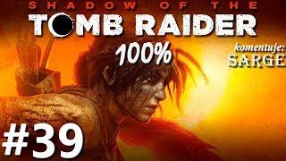 Zagrajmy w Shadow of the Tomb Raider PL (100%) odc. 39 - Szał zabijania