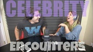 Podcast #46 - Celebrity Encounters