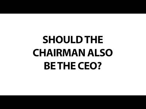 Should a CEO be Chairman of the board, or be allowed to sit on the board of directors
