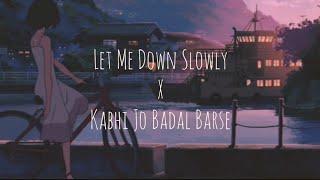 Let Me Down Slowly x Kabhi Jo Badal Barse (Mashup) | Alec Benjamin, Arijit Singh | oddKidd