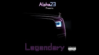 Alpha23 TV Presents LEGENDARY! (Official Music Video) New Song