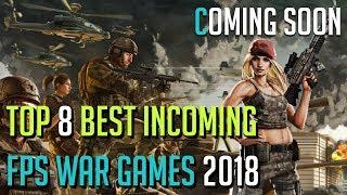 TOP 8 BEST Incoming FPS War Games 2018