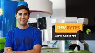 DevBytes: Android 4.4 SMS APIs(, 2013-10-31T18:05:07.000Z)