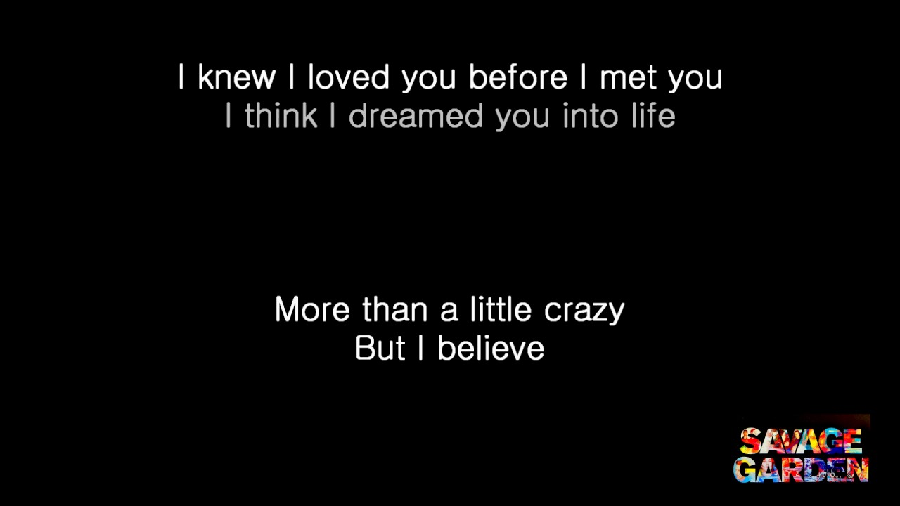 I knew i loved you savage garden lyrics hd youtube I want you savage garden lyrics