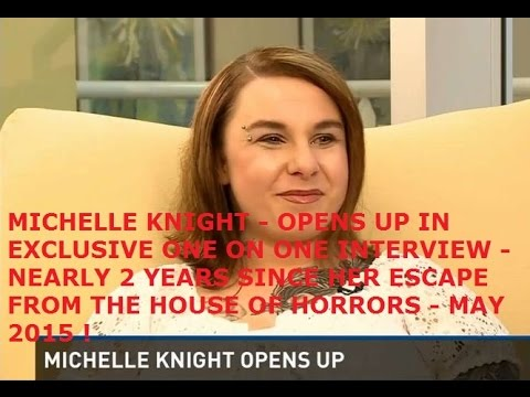 MICHELLE KNIGHT ABDUCTION - MICHELLE OPENS UP IN SPECIAL INTERVIEW - MAY 2015