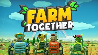 Farm Together - #2 - MAKING BIG BUCKS!!! (4 Player Gameplay)