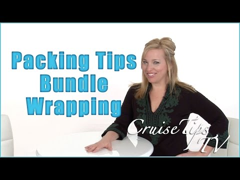 Packing Tips: Bundle Wrapping - Cruise Tips TV