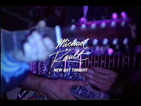 Michael Rault - New Day Tonight (OFFICIAL VIDEO)