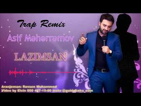 Asif Meherremov Lazimsan( Trap Remix)