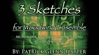 Three Sketches for Woodwind Ensemble Mvt. 2 - Patrick Glenn Harper