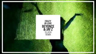 Beyonce Feat Jay Z Crazy In Love Sllash Remix