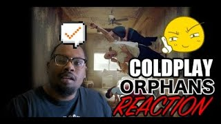 Gambar cover Coldplay - Orphans (Official Video) | REACTION VIDEO