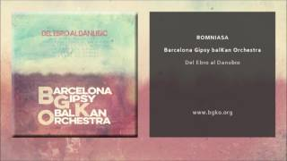 Barcelona Gispy balKan Orchestra - Romniasa (Single Oficial)