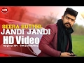 Jandi Jandi | Seera Buttar | HarPreet HM | 2017 | HM Sahnewal | New Punjabi Song HD Video