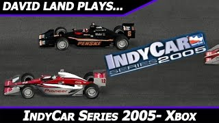 David Land Plays: IndyCar Series 2005 [HD Gameplay] (Xbox)