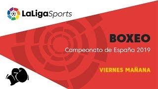 📺 Boxeo | Campeonato de España 2019 - Viernes mañana