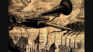 Neutral Milk Hotel - Oh Sister