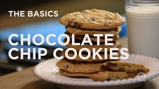 Chocolate Chip Cookies - The Basics