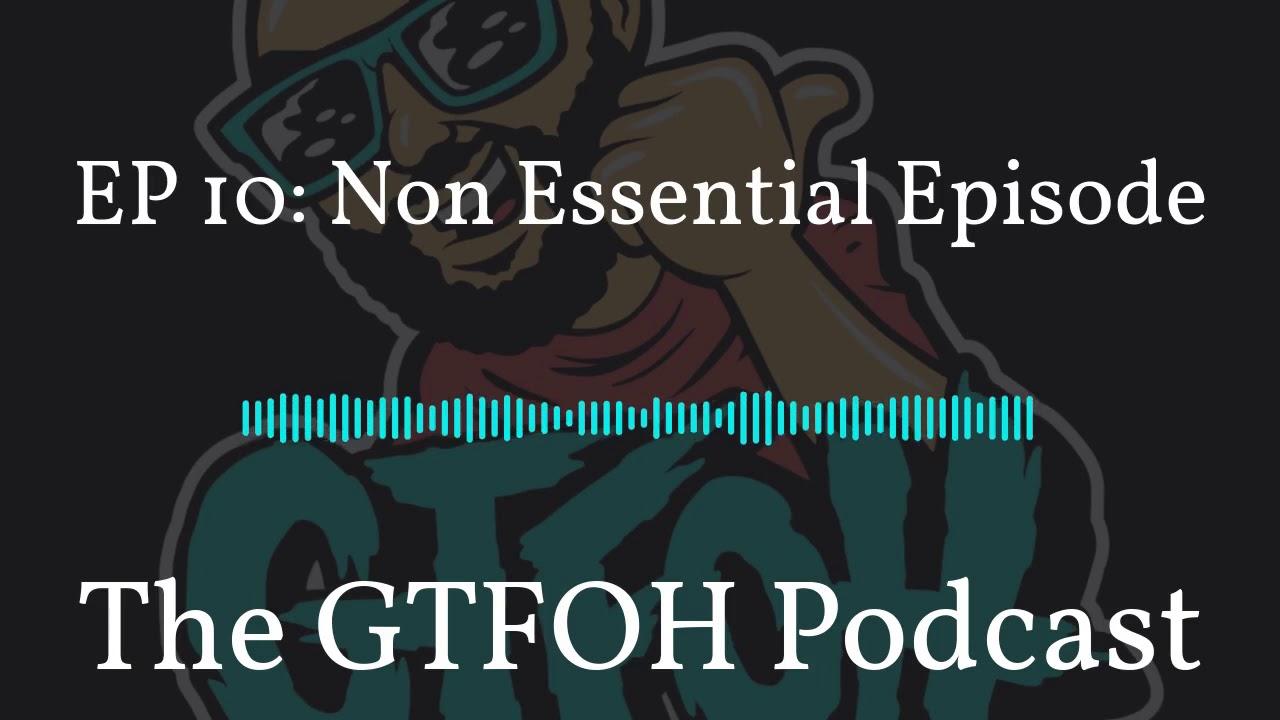 "EP 10 ""Non Essential Episode"""