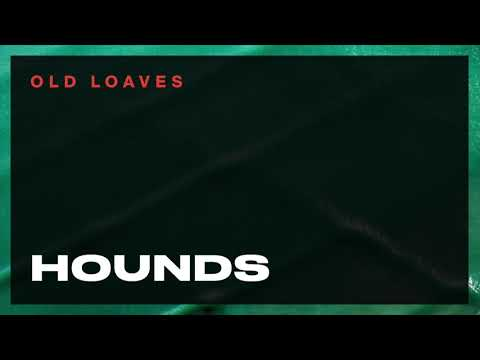 Old Loaves - Hounds Mp3