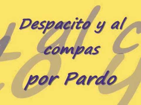 Despacito y al compas por Pardo