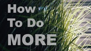 How To Do MORE