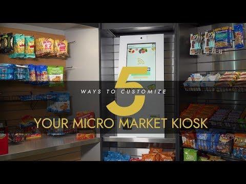 5 Ways To Customize Your Micro Market Kiosk