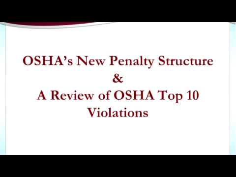 Understanding OSHA's new penalty structure & avoiding OSHA's Top 10 Violations