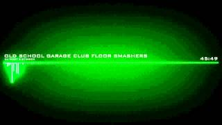 Old School Garage Club Floor Smashers︻╦̵̵͇̿̿̿̿ ╤───1  1Hour 20Mins
