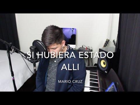 Si hubiera estado alli/ Jesus Adrian Romero/ Cover Mario Cruz