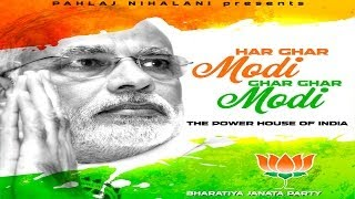 Har Ghar Modi | The Power House of India | A Song by Pahlaj Nihalani