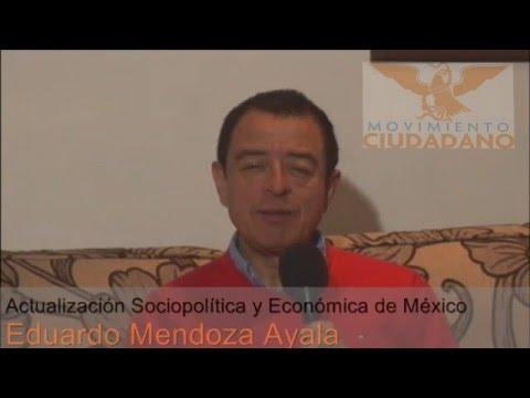 Actualización Socio política y Económica de México por Eduardo Mendoza Ayala
