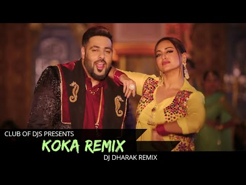 Download Lagu  Koka Remix | DJ Dharak | Badshah, Sonakshi Sinha, Dhvani Bhanushali, Jasbir Jassi | Club Of DJs Mp3 Free