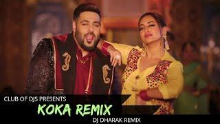 Koka (Remix)   DJ Dharak   Badshah, Sonakshi Sinha, Dhvani Bhanushali, Jasbir Jassi   Club Of DJs
