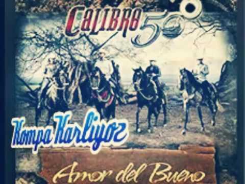 Calibre 50 - Amor Del Bueno (Estreno 2016)