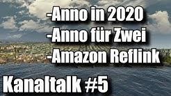 Kanaltalk #5 | Anno in 2020, Anno für Zwei, Amazon Reflink | Kanaltalk Radlerauge