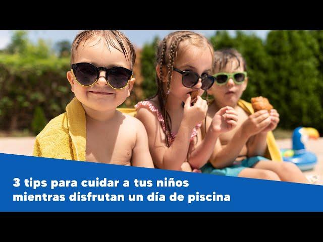 3 tips para cuidar a tus niños mientras disfrutan un día de piscina,