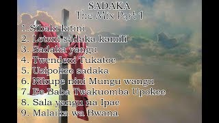 Nyimbo za Sadaka - SADAKA MIX Part 1