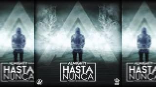 Video Almighty - Hasta Nunca [Official Audio] download MP3, 3GP, MP4, WEBM, AVI, FLV Maret 2017