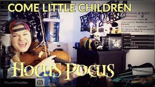 Come Little Children ON THE VIOLIN - from HOCUS POCUS - Phunk Phiddler