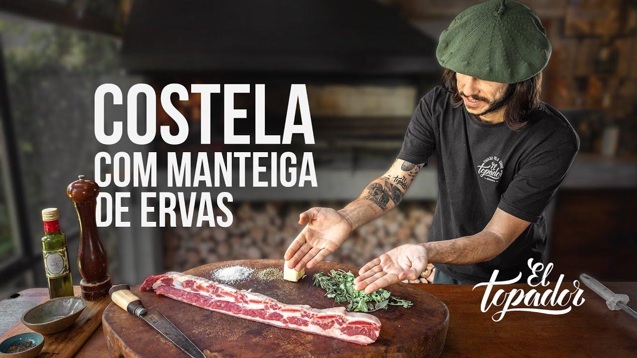 COSTELA TEMPERADA COM MANTEIGA DE ERVAS | EL TOPADOR