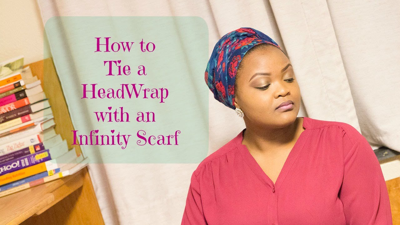 How To Tie A Head Wrap With An Infinity Scarf Youtube