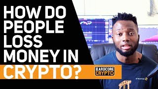 How Do People Lose Money In Crypto?