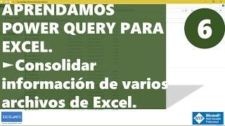 Power Query para Excel - 6 - Consolidar información de varios archivos de Excel @EXCELeINFO