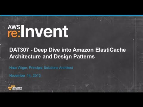 Deep Dive into Amazon ElastiCache Architecture and Design Patterns (DAT307) | AWS re:Invent 2013