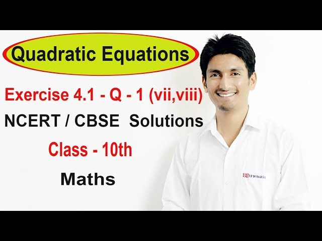 Exercise 4.1 Question 1 (vii,viii) - Quadratic Equations NCERT/CBSE Solutions for Class 10th Maths