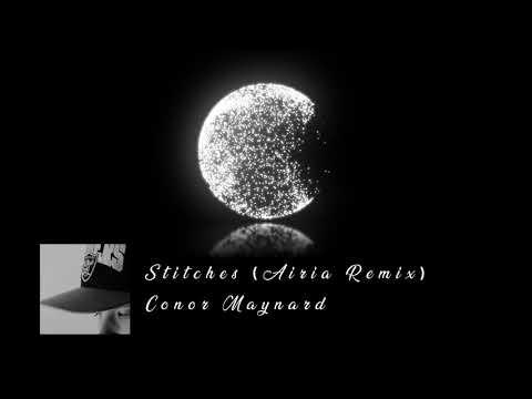 Conor Maynard - Stitches (Airia Remix)